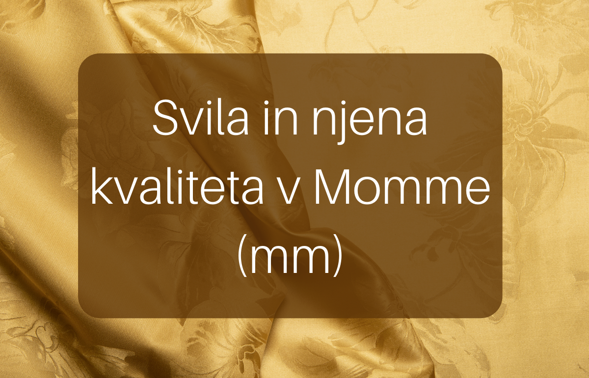 Svila in njena kvaliteta v Momme (mm)